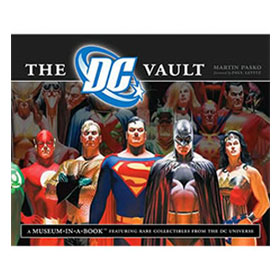 The DC Vault: A Museum-In-A-Book Featuring Rare Collectibles from the DC Universe