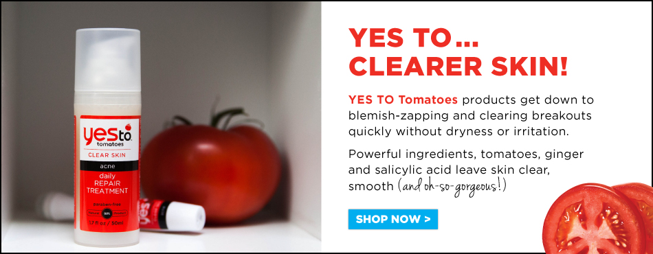 YES TO...Clearer Skin! Yes to Tomatoes products get down to blemish zapping and clearing breakouts quickly without dryness or irritation.  Powerful ingredients tomatoes, ginger, salicylic acid leave skin clear, smooth (and oh so gorgeous!) SHOP NOW